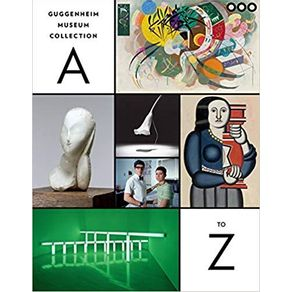 GUGGENHEIM MUSEUM COLLECTION - A TO Z - FOURTH EDITION